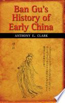 Ban Gu's History of Early China