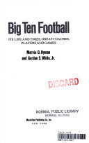 Big Ten Football  Its Life and Times  Great Coaches  Players  and Games