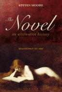 The Novel: An Alternative History