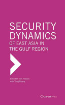 Security Dynamics of East Asia in the Gulf Region