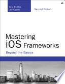 Mastering iOS Frameworks