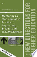 Mentoring as Transformative Practice: Supporting Student and Faculty Diversity
