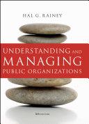 Understanding and Managing Public Organizations