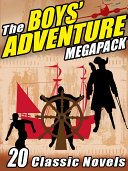 The Boys' Adventure MEGAPACK ®