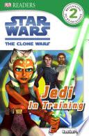 Star Wars Clone Wars Jedi in Training Book