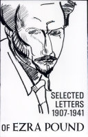 The Selected Letters of Ezra Pound, 1907-1941