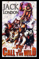 The Call of the Wild By Jack London  Adventure Fictional Novel   Complete Unabridged   Annotated Classic Edition