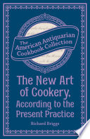 The New Art of Cookery  According to the Present Practice
