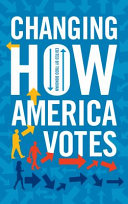 link to Changing how America votes in the TCC library catalog