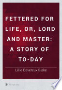 Fettered For Life Or Lord And Master