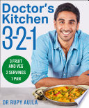 Doctor   s Kitchen 3 2 1  3 fruit and veg  2 servings  1 pan Book PDF