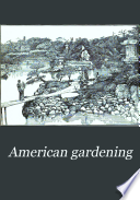 """American Gardening: An Illustrated Journal of Horticulture and Gardeners' Chronicle"""
