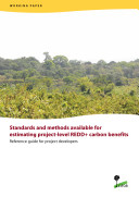 Standards and methods available for estimating project level REDD  carbon benefits