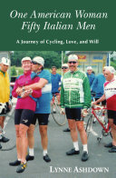 One American Woman Fifty Italian Men  A Journey of Cycling  Love  and Will