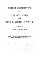 Supreme Constitution and Supreme Statutes of the Order of Knights of Pythias
