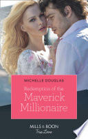 Redemption Of The Maverick Millionaire  Mills   Boon True Love