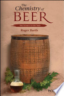 """The Chemistry of Beer: The Science in the Suds"" by Roger Barth"