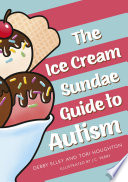 The Ice-Cream Sundae Guide to Autism