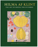 Hilma Af Klint The Art Of Seeing The Invisible Book PDF