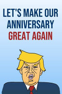 Let's Make Our Anniversary Great Again