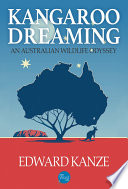 Kangaroo Dreaming  An Australian Wildlife Odyssey