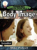 Thinking Theologically about Body Image Leader Book