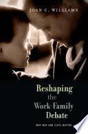 Reshaping the Work Family Debate Book PDF