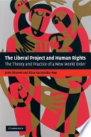 The Liberal Project and Human Rights  : The Theory and Practice of a New World Order