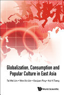 Globalization  Consumption and Popular Culture in East Asia