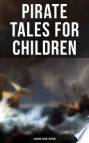 Pirate Tales for Children  9 Books in One Edition