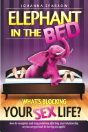 The Elephant In The Bed  What s Blocking Your Sex Life