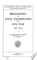 Bibliography of State Participation in the Civil War 1861 1866
