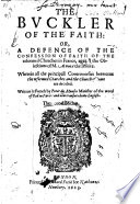 The Buckler of the Faith  or  a Defence of the Confession of Faith of the Reformed Churches in France against the objections of M  Arnoux     Written in French     now translated into English