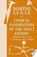 Making Sense of Clinical Examination of the Adult Patient