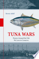 """""""Tuna Wars: Powers Around the Fish We Love to Conserve"""" by Steven Adolf"""