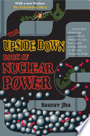 The Upside Down Book Of Nuclear Power Book
