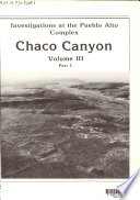 Investigations at the Pueblo Alto Complex, Chaco Canyon, New Mexico: pts. 1-2. Artifactual and biological analyses