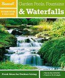 Sunset Outdoor Design & Build Guide: Garden Pools, Fountains & Waterfalls
