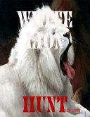 White Lion Hunt