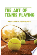 The Art Of Tennis Playing