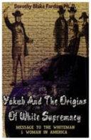 Yakub and the Origins of White Supremacy Book