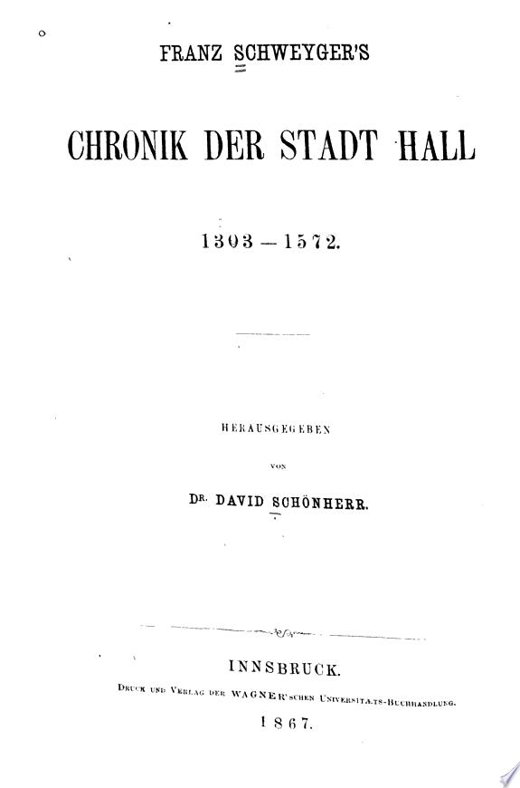 F. Schweyger's Chronik der Stadt Ha