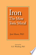 Iron: The Most Toxic Metal - Jym Moon - Google Books