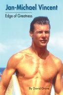 Jan-Michael Vincent: Edge of Greatness Pdf/ePub eBook