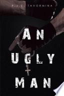 An Ugly Man