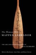 Woman Who Mapped Labrador