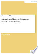 Internationale Markterschließung am Beispiel von Coffee-Shops