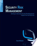 """Security Risk Management: Building an Information Security Risk Management Program from the Ground Up"" by Evan Wheeler"