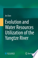 Evolution and Water Resources Utilization of the Yangtze River