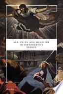 Art, Faith and Medicine in Tintoretto's Venice